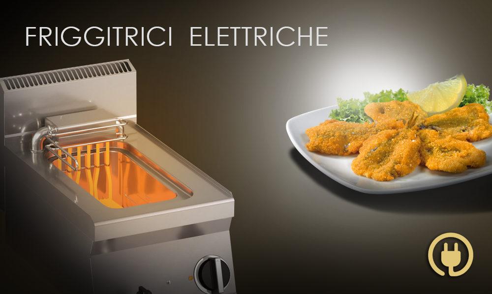 Friggitrici elettriche professionali per la ristorazione